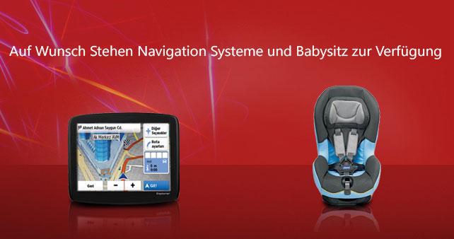 Auf Wunsch stehen Navigationssysteme und Babysitz zur Verfügung