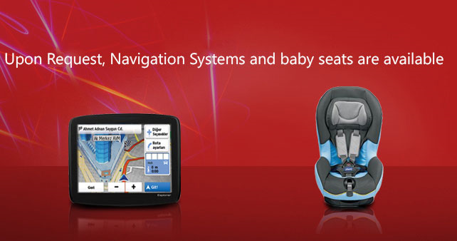 Upon request, navigation systems and baby seats are available